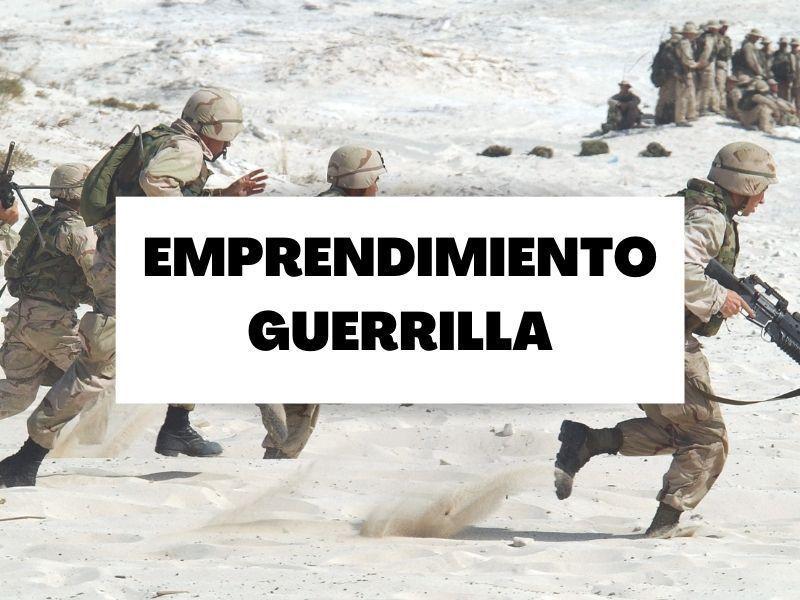 Toda la información sobre el Emprendimiento Guerrilla