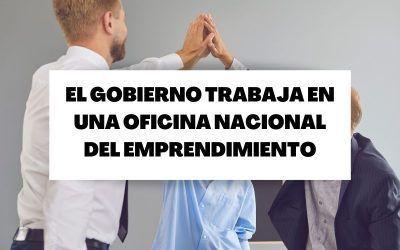 El Gobierno trabaja en una Oficina Nacional del Emprendimiento